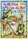 In 80 Tönen um die Welt: Eine musikalisch-multikulturelle Erlebnisreise für Kinder mit Liedern, Tänzen, Spielen, Basteleien und Geschichten (Auf den Spuren fremder Kulturen) ( 1. Januar 2009 )
