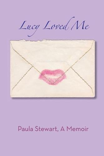 Lucy Loved Me - A Memoir -