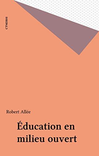 Éducation en milieu ouvert (CTNERHI (PUBLIC) par Robert Allée