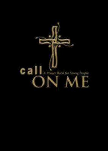 Call on Me: A Prayer Book for Young People by Jenifer C. Gamber (Editor), Sharon Ely Pearson (Editor)  Visit Amazon's Sharon Ely Pearson Page search results for this author Sharon Ely Pearson (Editor) (1-Jun-2012) Paperback