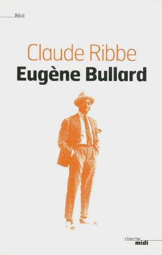 Eugène Bullard par Claude RIBBE