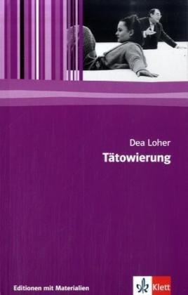 Tätowierung: Textausgabe mit Materialien Klasse 11-13 (Editionen für den Literaturunterricht)