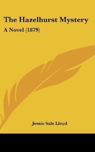 The Hazelhurst Mystery: A Novel (1879)