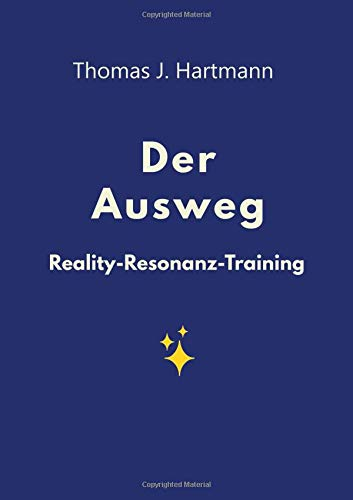 Der Ausweg: Reality-Resonanz-Training