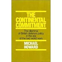 Continental Commitment: The Dilemma of British Defence Policy in Europe