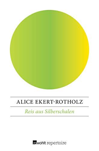 Reis aus Silberschalen: Roman einer deutschen Familie in Ostasien