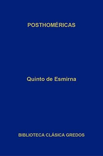Posthoméricas (Biblioteca Clásica Gredos nº 327) por Quinto de Esmirna