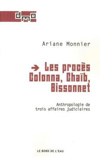 Les procs Colonna, Chab, Bissonnet : Anthropologie de trois affaires judiciaires