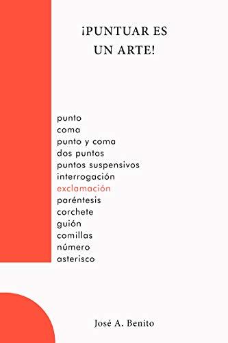 Puntuar es un arte! eBook: Benito, José A.: Amazon.es: Tienda Kindle