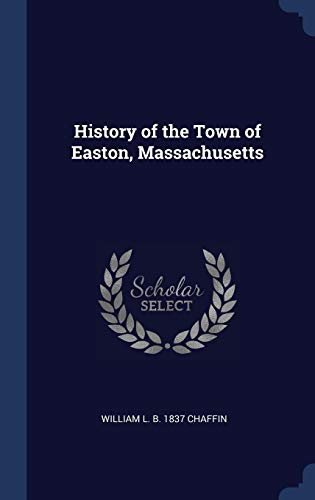 History of the Town of Easton, Massachus
