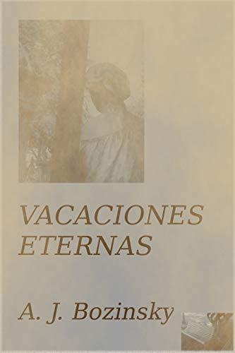 VACACIONES ETERNAS eBook: A. J. Bozinsky: Amazon.es: Tienda Kindle