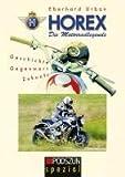 HOREX Die Motorradlegende: Geschichte - Gegenwart - Zukunft