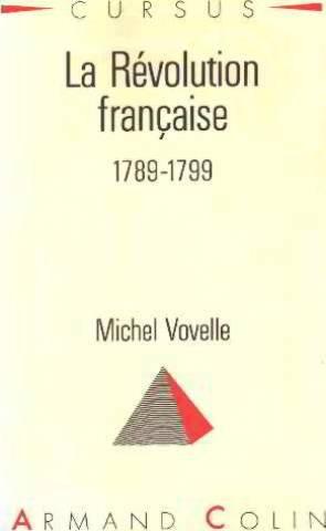 La Révolution française : 1789-1799 par Michel Vovelle
