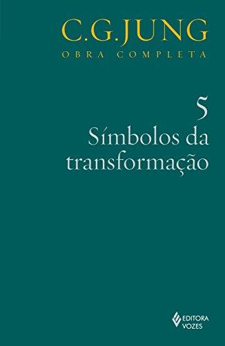 Símbolos da transformação vol. 5 (Obras completas de Carl Gustav Jung) (Portuguese Edition) por C. G. Jung