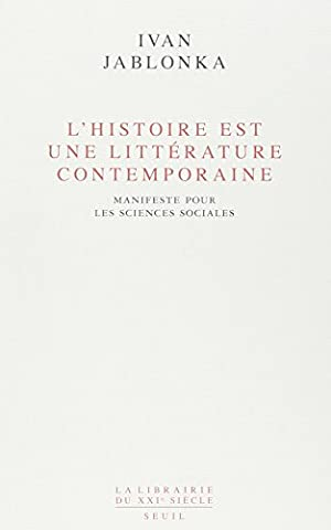 Epistemologie Des Sciences Sociales - L'Histoire est une littérature contemporaine . Manifeste