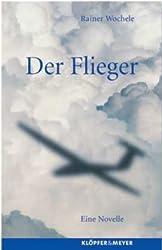 Der Flieger. Eine Novelle