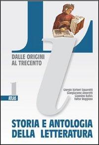 Storia e antologia della letteratura. Per le Scuole superiori: 1
