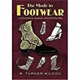 The Mode in Footwear: A Historical Survey With 53 Plates