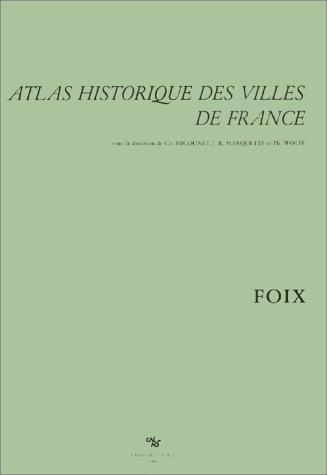 Atlas historique des villes de France : Foix par G. De Llobet