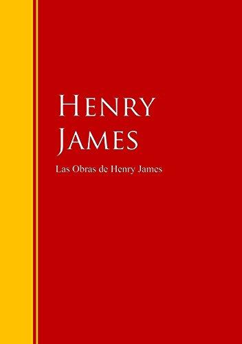 Las Obras de Henry James: Colección - Biblioteca de Grandes Escritores