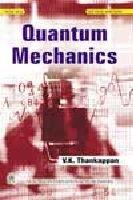 Quantum Mechanics por V.K. Thankappan