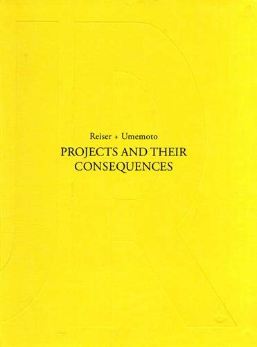 Projects and Their Consequences: Reiser+Umemoto
