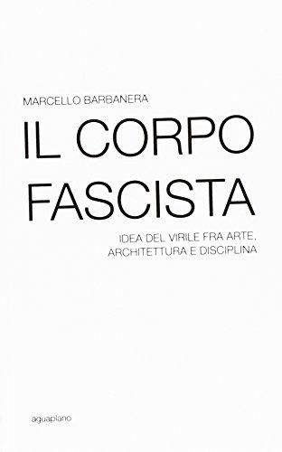il-corpo-fascista-idea-del-virile-fra-arte-architettura-e-disciplina