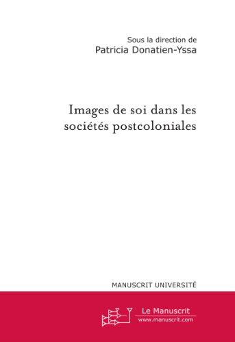 Images de soi dans les socits postcoloniales