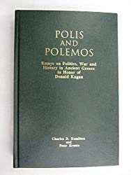 Polis and Polemos: Essays on Politics, War, and History in Ancient Greece in Honor of Donald Kagan