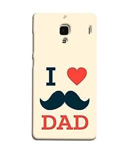 PrintVisa Designer Back Case Cover for Xiaomi Redmi 1S :: Xiaomi Hongmi 1S (I Love My Dad Papa Pitaji Emotional)