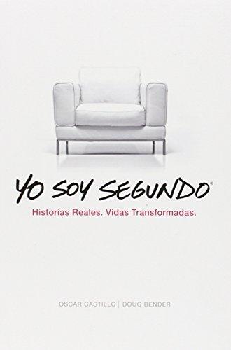 Yo Soy Segundo: Historias Reales. Vidas Transformadas. = I Am Second