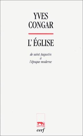 L'Eglise : De Saint Augustin à l'époque moderne
