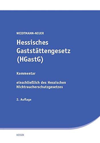 Hessisches Gaststättengesetz (HGastG): Kommentar einschließlich des Hessischen Nichtraucherschutzgesetzes