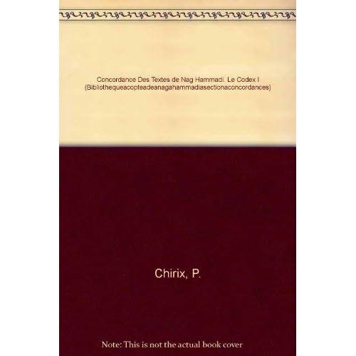 Concordance Des Textes De Nag Hammadi. Le Codex I
