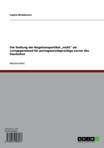 """Die Stellung der Negationspartikel """"nicht"""" als Lerngegenstand für portugiesischsprachige Lerner des Deutschen"""