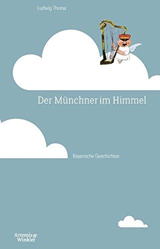 Der Münchner im Himmel: Bayerische Geschichten