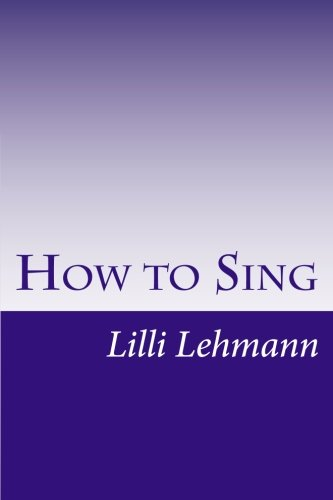 How to Sing (Lehmann Lilli)