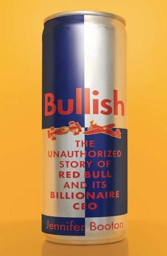 Bullish: The Dramatic Story of Red Bull and its Billionaire CEO por Jennifer Booton