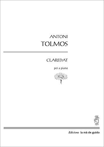 Claredat: per a piano (Catalan Edition) por Antonio Tolmos