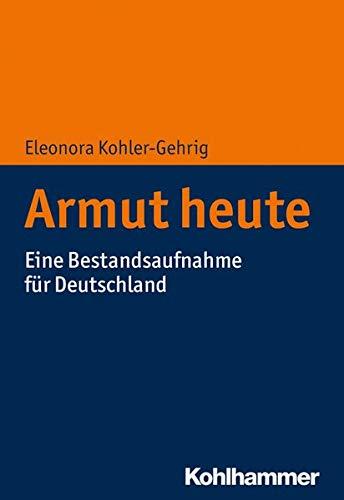 Armut heute: Eine Bestandsaufnahme für Deutschland