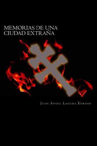 Memorias de una ciudad extraña: Tras el Día del Sol Negro (Adraga - Tras el Día del Sol Negro nº 1) por Juan Ángel Laguna Edroso
