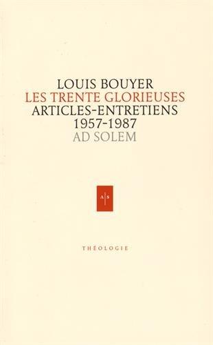 Les Trente Glorieuses: Articles et entretiens de France catholique 1957-1987