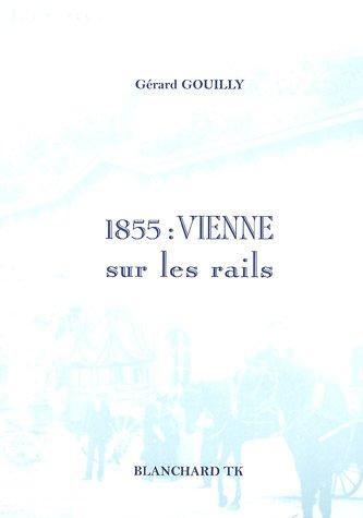 1855 : Vienne sur les rails par Gérard Gouilly