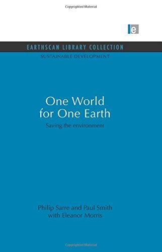 one-world-for-one-earth-saving-the-environment-7-sustainable-development-set-by-philip-sarre-2009-10