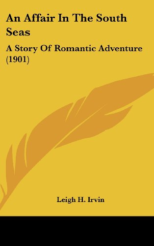 An Affair in the South Seas: A Story of Romantic Adventure (1901)