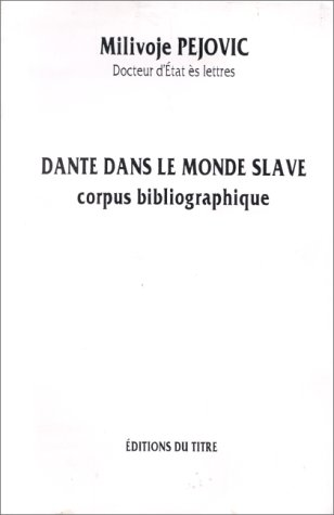 Dante dans le monde slave: Corpus bibliographique