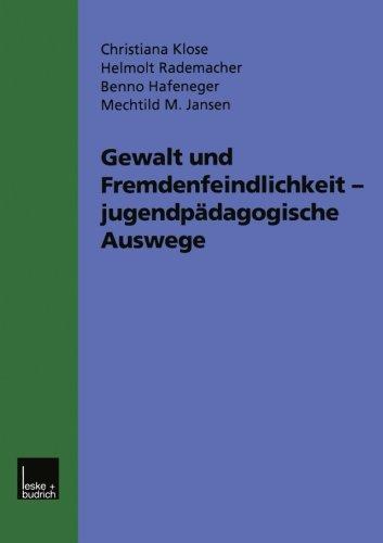 gewalt-und-fremdenfeindlichkeit-jugendpadagogische-auswege-funf-modellprojekte-im-hessischen-jugenda