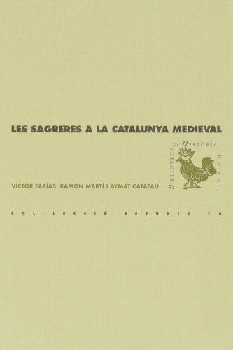 Les sagreres a la Catalunya medieval: Jornada d'Estudi organitzada per Associació d'Història Rural de les Comarques Gironines (BHR (Biblioteca d'Història Rural))