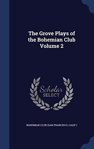 The Grove Plays of the Bohemian Club; Vo Bohemian Club