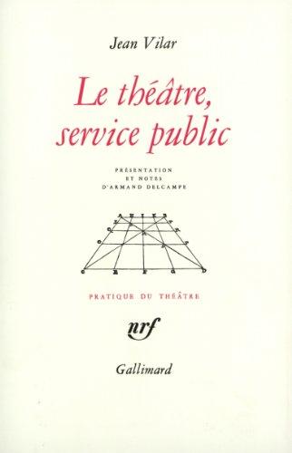 Le théâtre, service public et autres textes